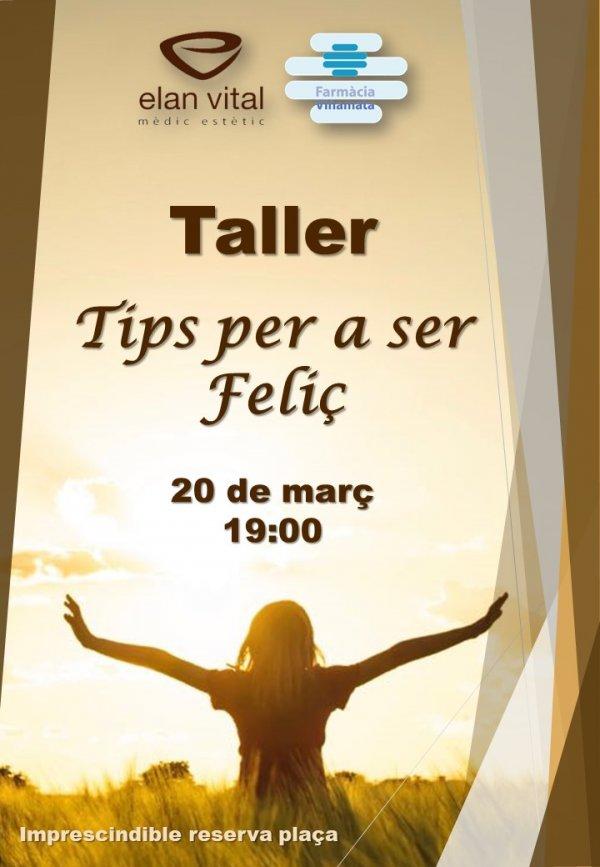 "Taller ""Tips per a ser Feliç"""