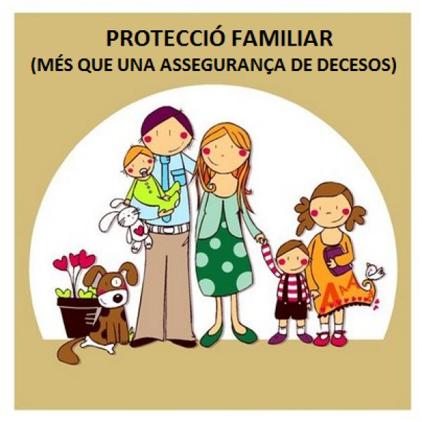 PROTECCIO FAMILIAR (DECESOS) = TRANQUIL.LITAT FAMILIAR